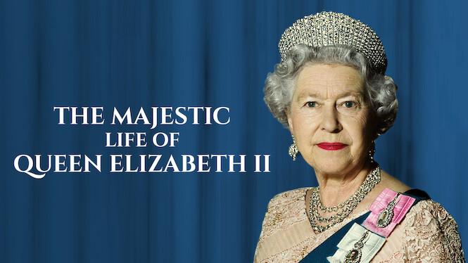 The Majestic Life of Queen Elizabeth II on Netflix UK
