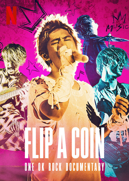 Flip a Coin -ONE OK ROCK Documentary- on Netflix UK