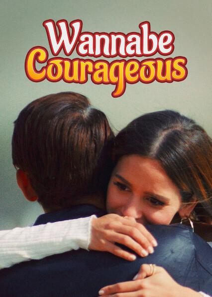 Wannabe Courageous on Netflix UK