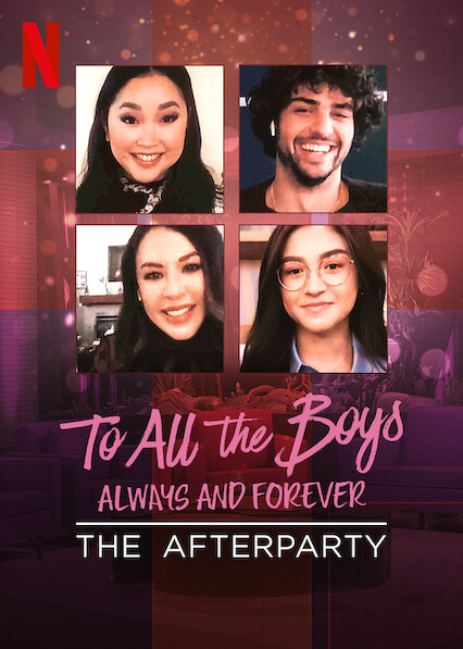 To All the Boys: Always and Forever - The Afterparty on Netflix