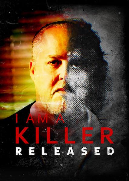 I AM A KILLER: RELEASED on Netflix UK