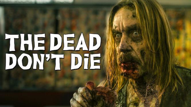 The Dead Don't Die on Netflix UK