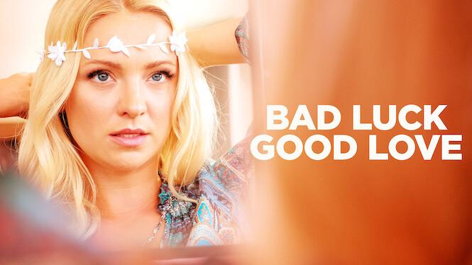 Bad Luck Good Love on Netflix UK