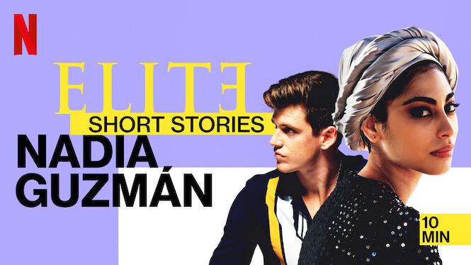 Elite Short Stories: Nadia Guzmán on Netflix UK