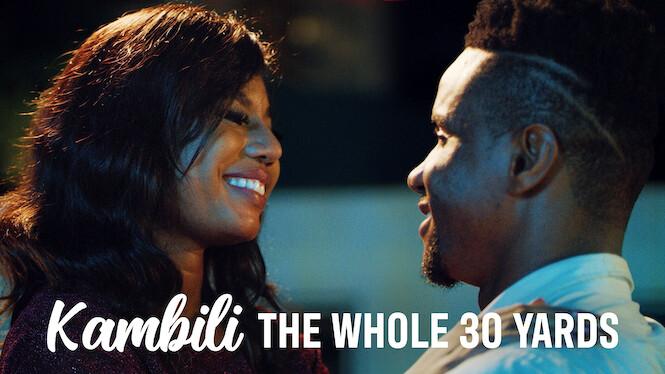 Kambili: The Whole 30 Yards on Netflix UK