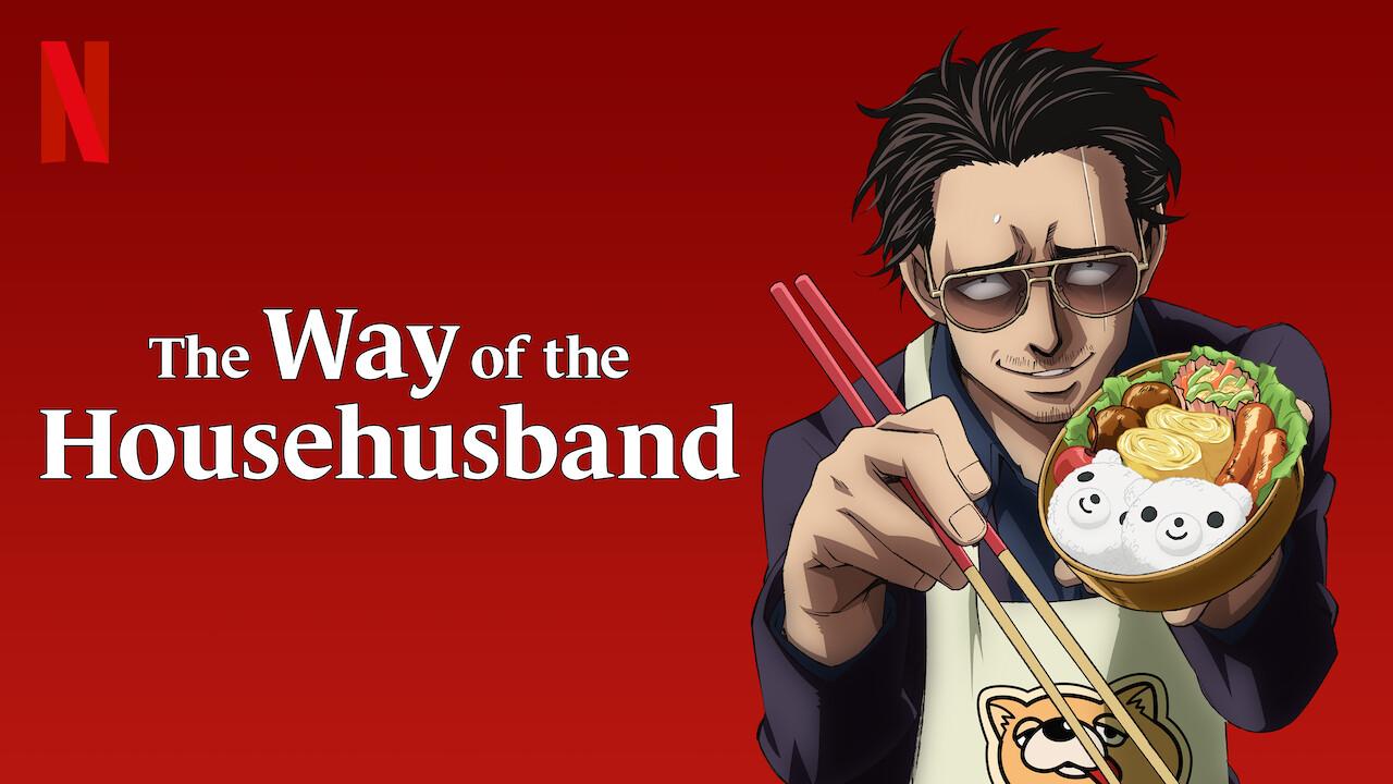 The Way of the Househusband on Netflix UK