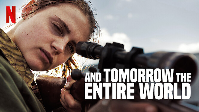 And Tomorrow the Entire World on Netflix UK