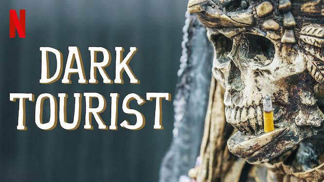 Dark Tourist Season 2 Netflix