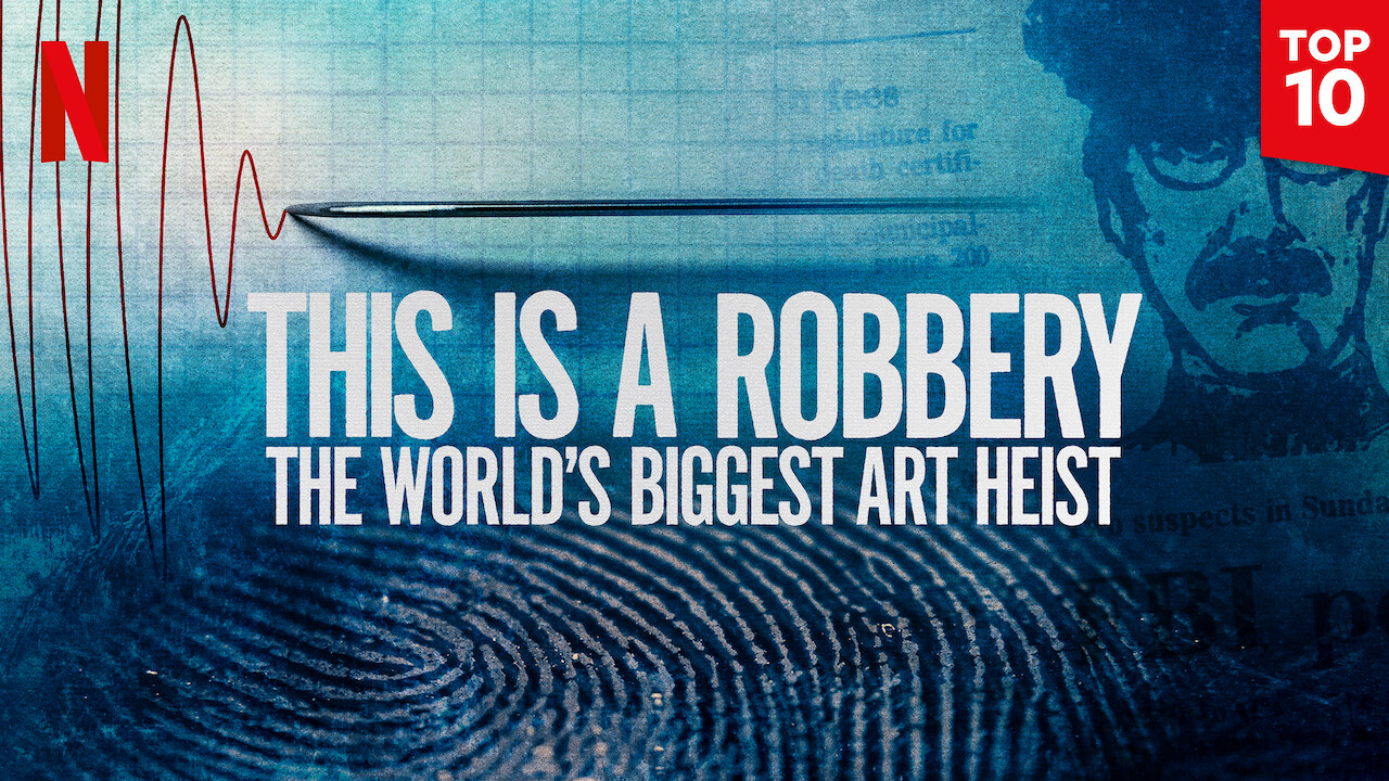 This Is a Robbery: The World's Biggest Art Heist on Netflix UK