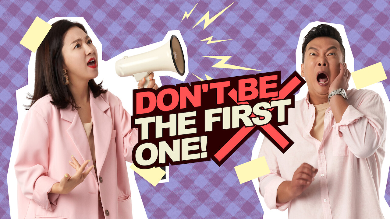 Don't be the First one on Netflix UK