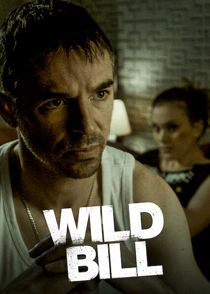 Wild Bill on Netflix UK