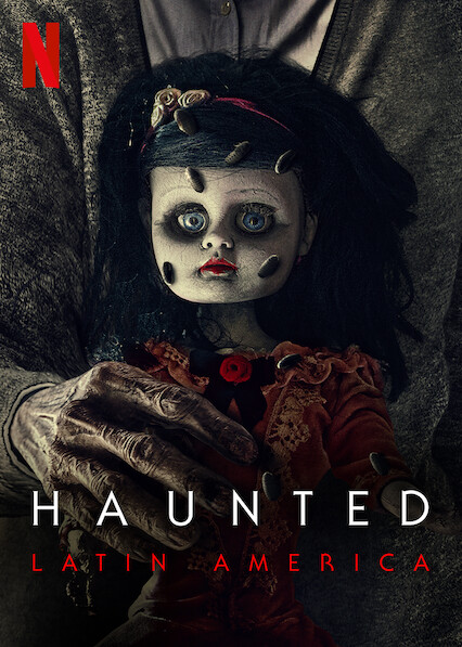 Haunted: Latin America on Netflix UK