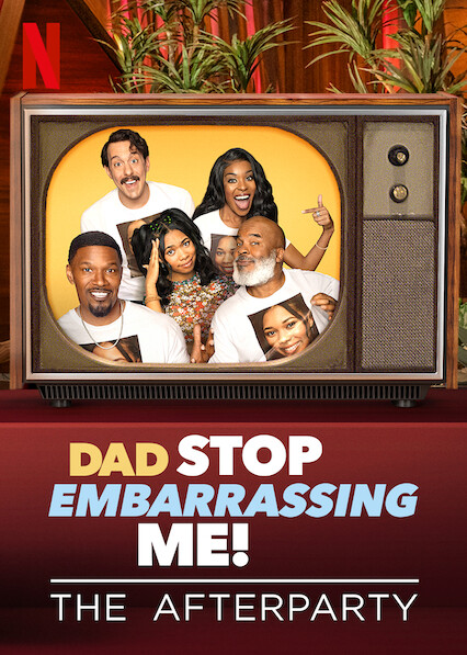 Dad Stop Embarrassing Me - The Afterparty on Netflix UK