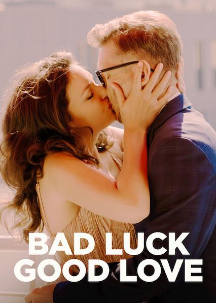 Bad Luck Good Love