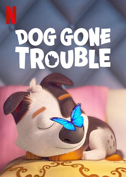Dog Gone Trouble