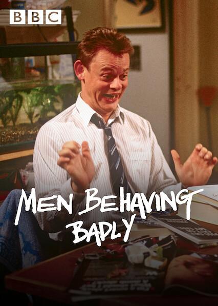 Men Behaving Badly on Netflix UK