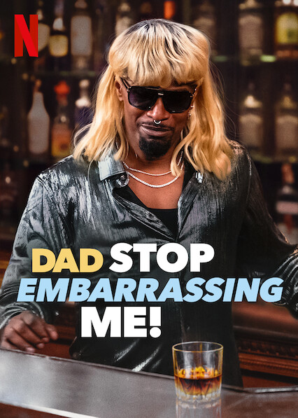 Dad Stop Embarrassing Me! on Netflix UK